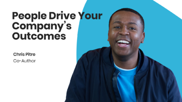 People Drive Your Company's Outcomes