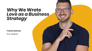 Why We Wrote Love as a Business Strategy